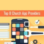 8 Top Church App Providers