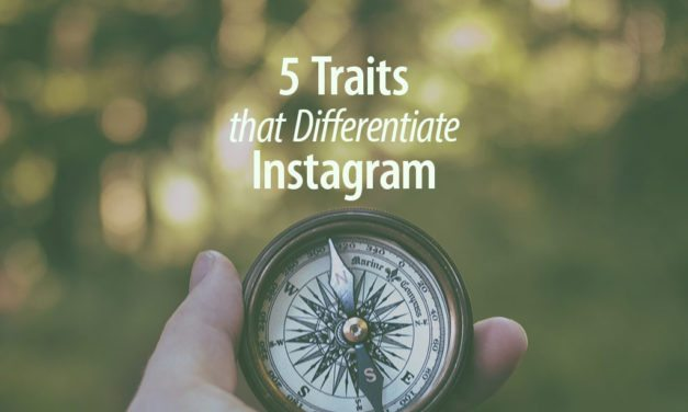 5 Traits That Differentiate Instagram From Other Social Networks