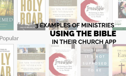 3 Examples of Ministries Using the Bible in Their Church App