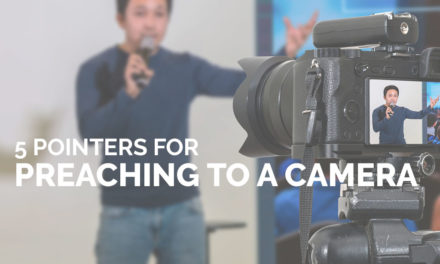 5 Pointers for Preaching to a Camera
