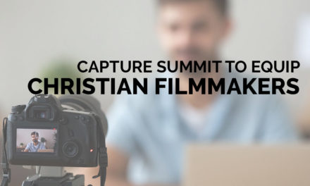 Capture Summit to Equip Christian Filmmakers