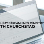 Pushpay Streamlines Ministry With ChurchStaq