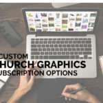 7 Custom Church Graphics Subscription Options